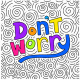 Don`t worry be happy - hand lettering quote. Stock Photography