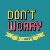 Don't Worry Be Happy T-shirt Typography, Vector Illustration Stock Image