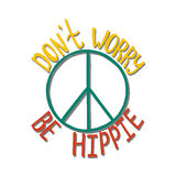 Don`t worry, be hippie. Inspirational quote about peace. Royalty Free Stock Photo