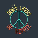 Don`t worry, be hippie. Inspirational quote about peace. Stock Photo