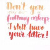 `Don`t you worry about me falling asleep, I still have your letter!` hand lettering inscription in orange and red vector illustration