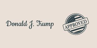 Donald Trump signature and rubber stamp. USA - January 16, 2017: A vector illustration of a US President Donald Trump signature and rubber stamp. Approved text Stock Photography