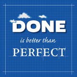 Done is better than Perfect Royalty Free Stock Images