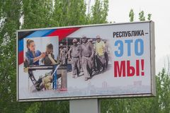 Donetsk, Ukraine - May 09, 2017: Agitation Bigboard on the street of the self-proclaimed Donetsk People`s Republic. The inscription on the poster: `The stock photography