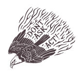 Dont Ask. Act. Hand drawn stylized eagle. Print. Dont Ask. Act. Hand drawn eagle.  Hand drawn print with a quote lettering. Monochrome illustration Stock Photography