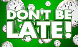 Dont Be Late Tardy Punctuality Clocks Time. 3d Illustration royalty free illustration