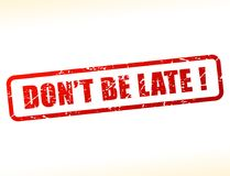 Dont be late text buffered. Illustration of dont be late text buffered Royalty Free Stock Images