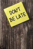 Dont Be Late Yellow Sticky Note Post It Royalty Free Stock Image