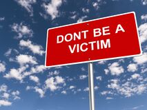 Dont be a victim traffic sign