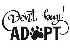 Dont Buy, Adopt - vector lettering phrase. Hand written illustration with phrase -Dont Buy, Adopt-. Hand drawn inspirational quote about pet. Lettering for stock illustration