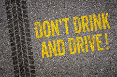 Dont drink and drive. Lane with the text Dont drink and drive Royalty Free Stock Photos
