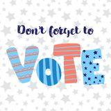 Dont forget to vote lettering illustration. Hand drawn flat text. Vector illustration. Election. vector illustration