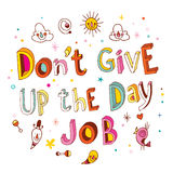Dont give up the day job Royalty Free Stock Photography