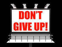Dont Give Up Sign Shows Encouragement and Yes Royalty Free Stock Photos
