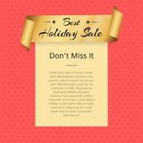 Dont Miss Best Holiday Sale Poster Golden Ribbon. Dont miss best holiday sale promo poster with golden ribbon with premium offer text vector illustration frame vector illustration