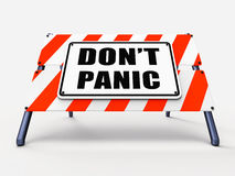 Dont Panic Sign Refers to Relaxing and Avoid. Dont Panic Sign Referring to Relaxing and Avoid Panicking Stock Images