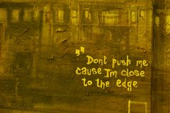 Dont push me cause I'm close to the edge Royalty Free Stock Photo