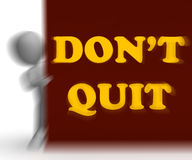 Dont Quit Placard Shows Motivation And Determination Royalty Free Stock Photography