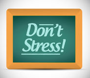 Dont stress message written on a chalkboard. Stock Photography