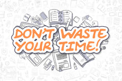 Dont Waste Your Time - Doodle Orange Word. Business Concept. Dont Waste Your Time Doodle Illustration of Orange Word and Stationery Surrounded by Cartoon Icons vector illustration