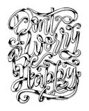 Dont worry be happy - hand lettering quote. Inspirational quote. Royalty Free Stock Image