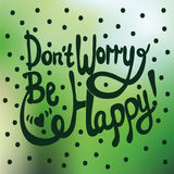 Dont worry, be happy lettering. Hand drawn lettering. Royalty Free Stock Photos