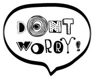 Dont worry hand lettering quote. Royalty Free Stock Photos