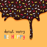 Donut Worry Be Happy Facetious Motivation Poster Royalty Free Stock Photography
