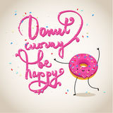 Donut worry be happy, hand drawn text with pink Royalty Free Stock Photo