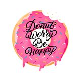 Donut worry be happy hand written lettering. On donut with pink glaze and colorful sprinkles. Modern brush calligraphy. Inspirational phrase for greeting cards stock illustration