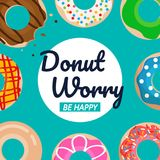 Donut worry be happy text with donuts vector set graphic. Donut worry be happy text with donuts vector set royalty free illustration
