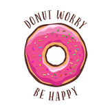 Donut worry be happy vintage poster. Vector illustration. Donut worry be happy vintage poster. Cooking related quote. Vector illustration royalty free illustration