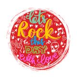 Doodle of let`s rock this day with love Royalty Free Stock Photography