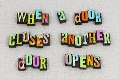 Door closes opens life opportunity. When door closes close opens life opportunity letterpress typography message job work hard education skills training stock images