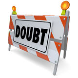 Doubt Barrier Sign Lack of Confidence Uncertainty Skepticism. Doubt barrier or sign for skepticism, uncertainty, confusion or lack of confidence Stock Image