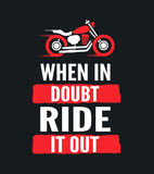 When in doubt, ride it out - motivational Royalty Free Stock Photography