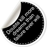 Doubts kill more dreams than failure ever will. Inspirational motivational quote. Simple trendy design. Black and white Stock Photography