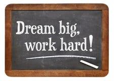 Dröm- stort, arbete hårt! Arkivbild