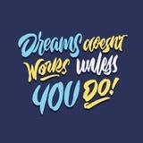 Drömdoesn` t arbetar, om inte du gör för handbokstäver för tappning den dekorativa affischen för citationstecknet för typografi Vektor Illustrationer