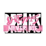Drömmar dör aldrig slogan Skraj tryck för t-skjorta flickamotivation i stads- stil för grafitti arkivfoton