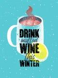 Drank overwogen wijn deze winter Overwogen de stijlaffiche van Wijn typografische uitstekende grunge met mok en citrusvrucht Retr stock illustratie