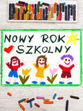 Drawing: Polish words NEW SCHOOL YEAR and happy children. Photo of colorful drawing: Polish words NEW SCHOOL YEAR and happy children. First day at school Royalty Free Stock Images