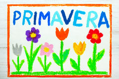 Drawing: word PRIMAVERA Spring. Colorful drawing: word PRIMAVERA Spring and beautiful flowers Royalty Free Stock Photos