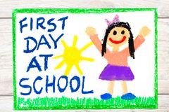 Drawing:  Words FIRST DAY AT SCHOOL and happy girl. Stock Photos