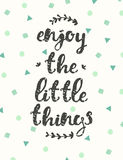 Drawn calligraphic quote enjoy little thing poster Stock Image
