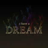 Dream. I have a dream theme Royalty Free Stock Photo