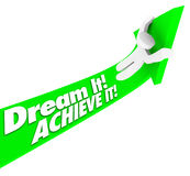 Dream It Achieve It Man Rides Arrow Up to Fulfill Hopes Plans. The words Dream It Achieve It on a green arrow with a man riding it upward to make his dreams vector illustration