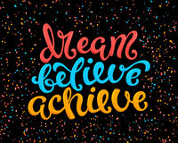 Dream believe achieve. Dream, believe, achieve poster with hand drawn lettering, vector illustration vector illustration