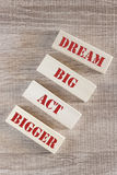 Dream big act bigger Royalty Free Stock Images