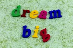 Dream big dreamer work hard focus learning education. Typography message child magic love laugh ambition leadership knowledge ideas success optimism dreaming stock photos